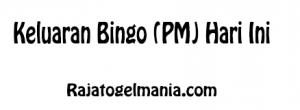 Keluaran Bingo (PM) Hari Ini